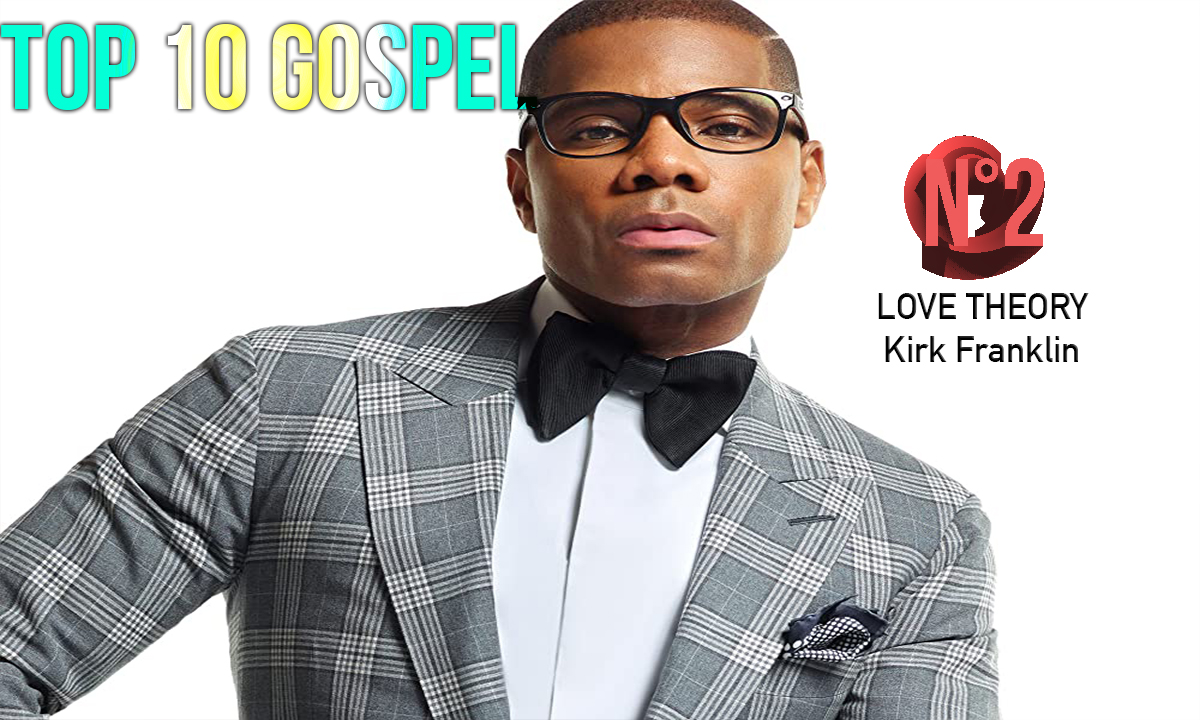 N°2 : Love Theory - Kirk Franklin