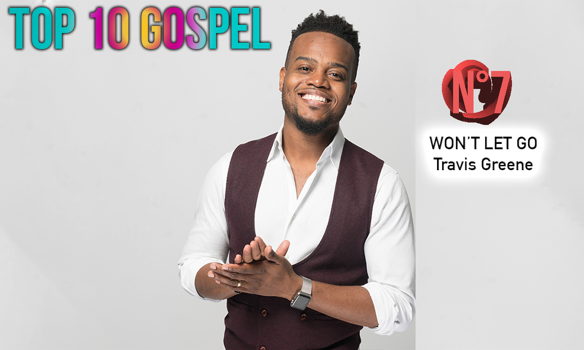 N°7: Won't Let Go - Travis Greene